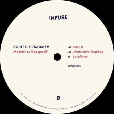 Point G & Traumer | Modulation Tropique EP | infuse026